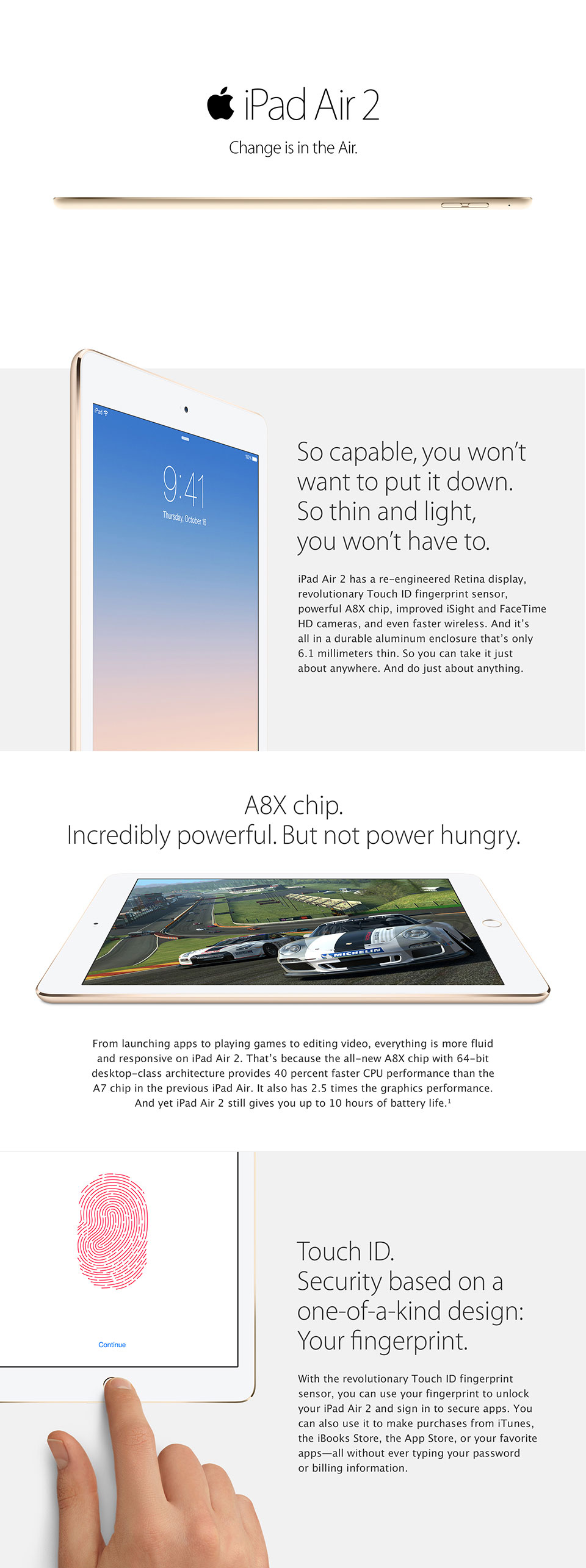 Ipad Air 2 so capable you won't want to put it down. A8X chip. Touch ID.